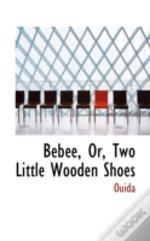 Bebee, Or, Two Little Wooden Shoes