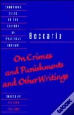 Beccaria: 'On Crimes And Punishments' And Other Writings