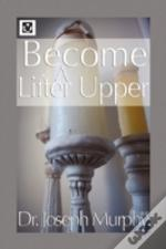 Become A Lifter-Upper