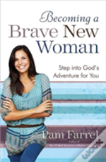 Becoming A Brave New Woman