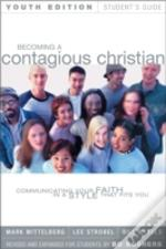 Becoming A Contagious Christianstudent'S Guide