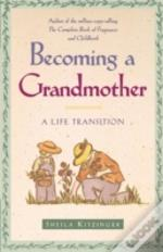 Becoming A Grandmother: A Life Transitio