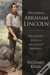 Becoming Abraham Lincoln