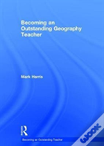 Becoming An Outstanding Geography Teacher