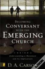 Becoming Conversant With The Emerging Church