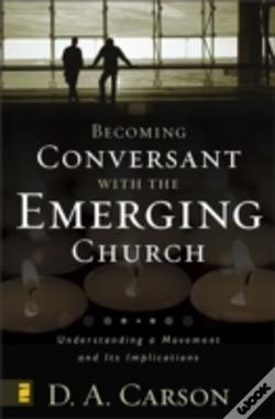 Wook.pt - Becoming Conversant With The Emerging Church
