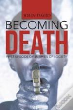 Becoming Death: First Episode Of Enemies