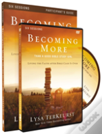 Becoming More Than A Good Bible Study Girl Participant'S Guide With Dvd