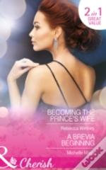 Becoming The Prince'S Wife / A Brevia Beginning