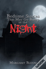 Bedtime Stories That May Go Bump In The Night
