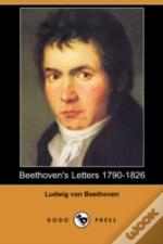 Beethoven'S Letters 1790-1826 (Dodo Press)