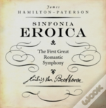 Beethoven'S Third Symphony 'The Eroica'