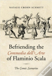 Befriending The Commedia Dell Arte Of