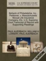 Befwick Of Philadelphia, Inc., Petitioner, V. Massachusetts Mutual Life Insurance Company, Etc. U.S. Supreme Court Transcript Of Record With Supportin