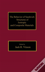 Behavior Of Sandwich Structures Of Isotropic And Composite Materials