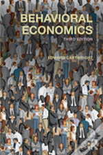 Behavioral Economics Third Edition