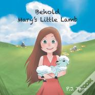 Behold Mary'S Little Lamb