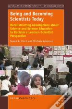 Being And Becoming Scientists Today