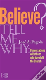 Believe? Tell Me Why