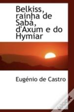 Belkiss, Rainha De Sabá, D'Axum E Do Hym
