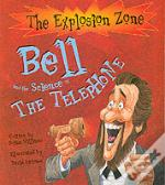 Bell And The Science Of The Telephone