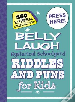 Wook.pt - Belly Laugh Hysterical Schoolyard Riddles And Puns For Kids