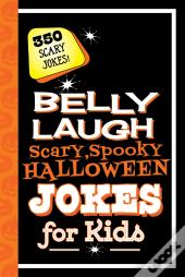 Belly Laugh Scary, Spooky Halloween Jokes For Kids
