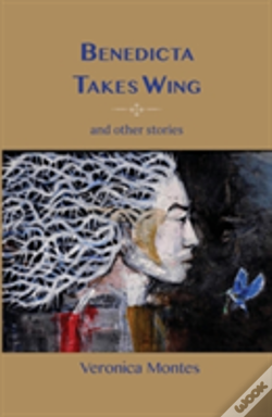 Wook.pt - Benedicta Takes Wings And Other Stories
