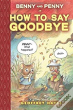 Benny & Penny How To Say Goodbye Hc