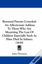 Bereaved Parents Consoled: An Affectiona