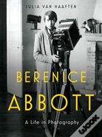 Berenice Abbott 8211 A Life In Photo