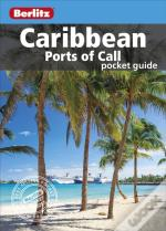Berlitz: Caribbean Ports Of Call Pocket Guide