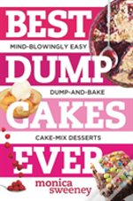 Best Dump Cakes Ever - Mind-Blowingly Easy, Fruit + Cake Mix + Butter, Dump-And-Bake Recipes