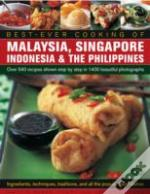 Best-Ever Cooking Of Malaysia, Singapore Indonesia & The Philippines