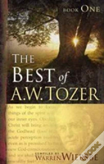 Best Of A W Tozer Book One The