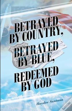 Wook.pt - Betrayed By Country, Betrayed By Blue, Redeemed By God