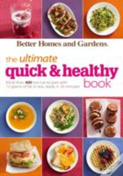 Wook.pt - Better Homes And Gardens The Ultimate Quick & Healthy Book