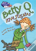 Betty Q Investigates