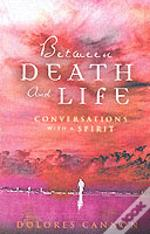 Between Death And Life