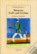 Between Exile And Asylum