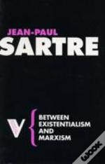 Between Existentialism And Marxism
