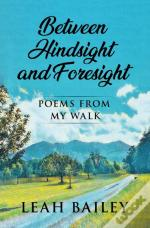 Between Hindsight And Foresight