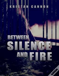 Wook.pt - Between Silence And Fire