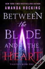Between The Blade & The Heart