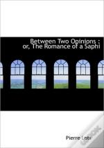 Between Two Opinions : Or, The Romance O
