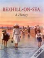 Bexhill-On-Sea: A History