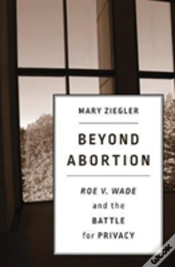 Wook.pt - Beyond Abortion 8211 Roe V. Wade And