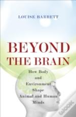 Beyond The Brain