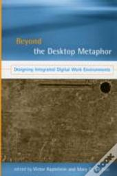 Beyond The Desktop Metaphor