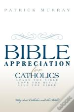 Bible Appreciation For Catholics